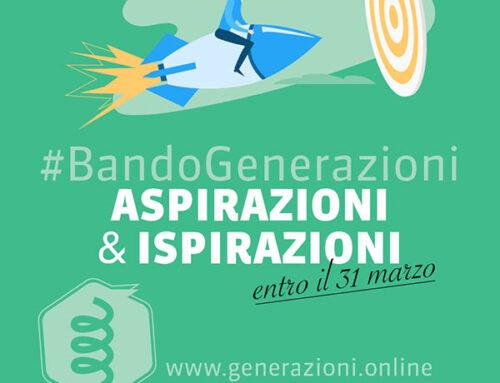 BANDO GENERAZIONI 2021: ASPIRAZIONI & ISPIRAZIONI